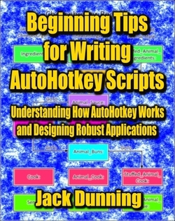 Beginning Tips for Writing AutoHotkey Scripts